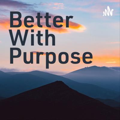 Better With Purpose
