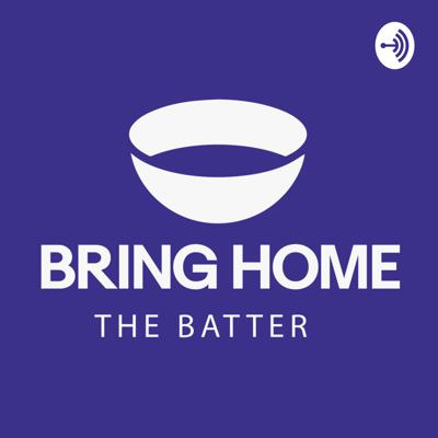 Bring Home The Batter