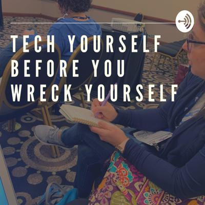 Tech Yourself Before You Wreck Yourself