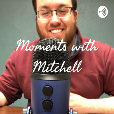 Moments with Mitchell