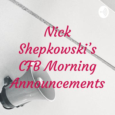 College Football Morning Announcements with Nick Shepkowski