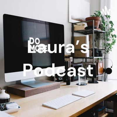 Laura's Podcast