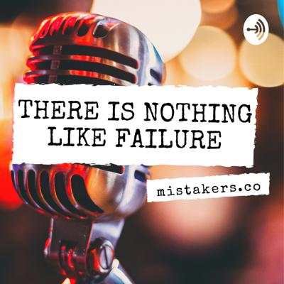 Mistakers, there is nothing like failure. Learn from other entrepreneurs' failures