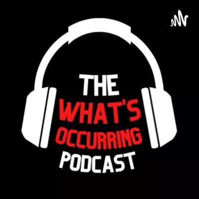 The What's Occurring Podcast