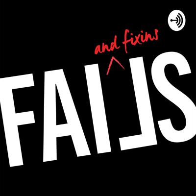 Fails and Fixins
