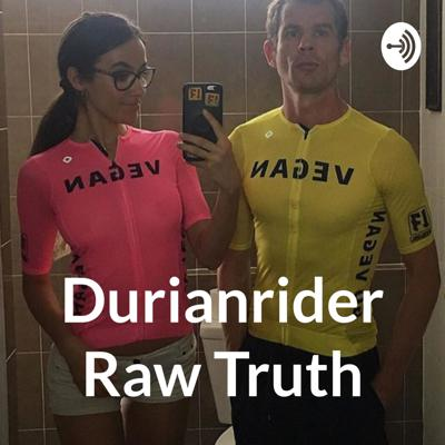 Durianrider Raw Truth
