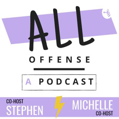 Welcome to All Offense - a podcast where no topic of discussion is off limits. Whether it's dating, college or embarrassing moments, we have stories to tell and tea to spill. Tune in each episode to laugh with us or laugh at our pain!