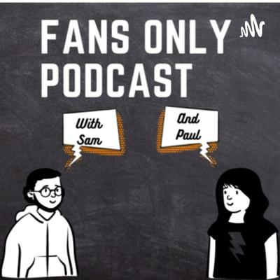 Fans Only Podcast