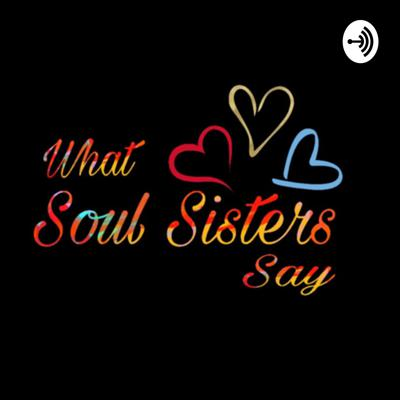 What Soul Sisters Say