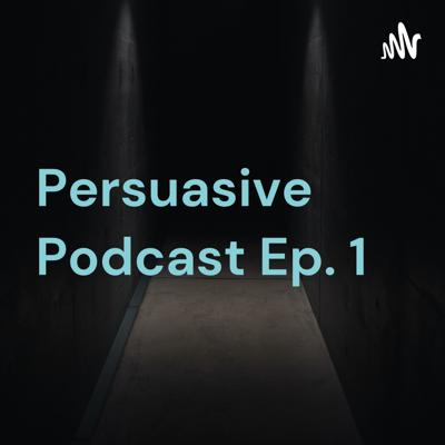"""Persuasive Podcast Ep. 1: """"Tell Me My Name"""""""