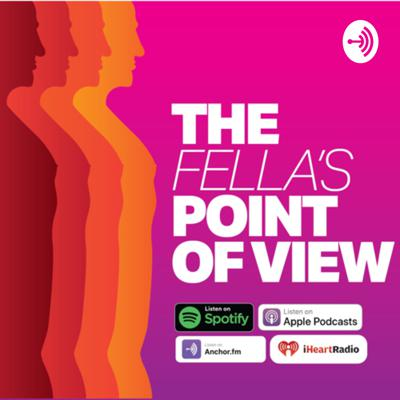 The Fellas Point of View Podcast bringing a blend of pop-culture, arts and entertainment politics and current news, make sure you tune in each week. To reach the show email us at thefellaspointofview@gmail.com Follow us on Instagram @FellasPointofView & Twitter @fellasptofview
