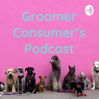 Groomer Consumer's Podcast
