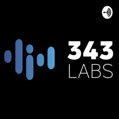 343 Labs Podcast