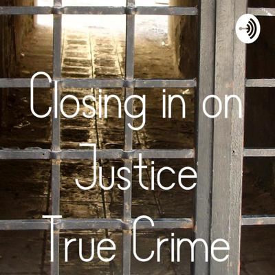 Closing In On Justice - True Crime