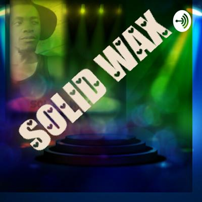 Solid_Wax Exclusive Mixes(the SWEM show)