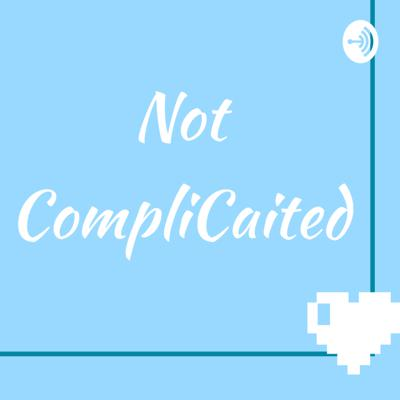 Not CompliCaited