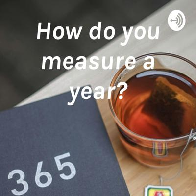 Philippa Bagley - How do you measure a year?