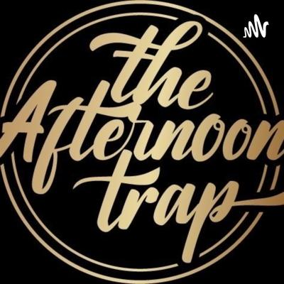 The Afternoon Trap