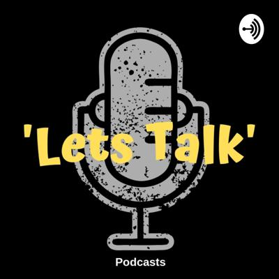 Lets Talk Podcast