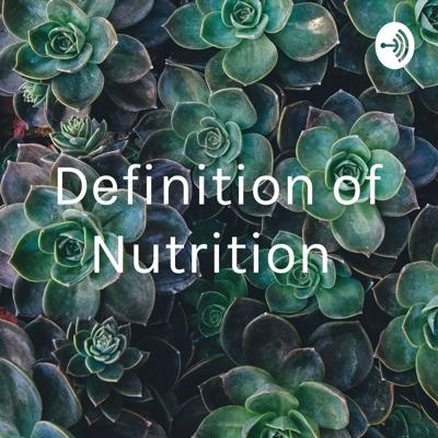 Cover art for Definition of Nutrition