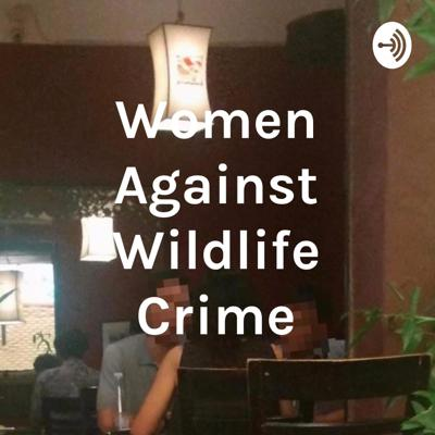Women Against Wildlife Crime