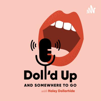 Doll'd up & Somewhere to Go