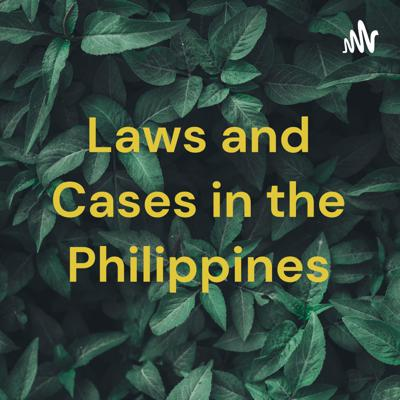 Laws and Cases in the Philippines