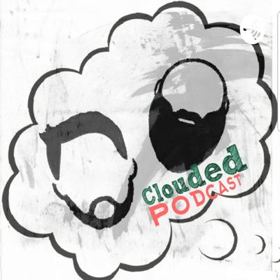 Clouded Podcast