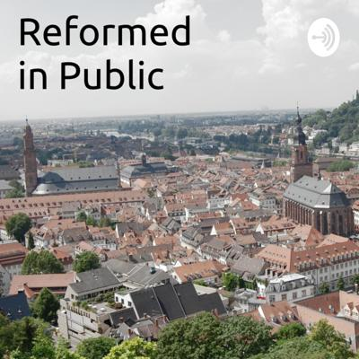 Writings in the Reformed tradition that are considered public domain. We welcome you to visit https://www.cafepress.com/reformedinpublic if you would like to purchase a shirt or a mug. Support this podcast: https://anchor.fm/reformedinpublic/support