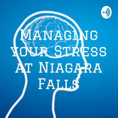 Managing your Stress at Niagara Falls