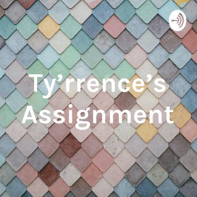 Ty'rrence's Assignment