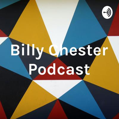 Billy Chester Podcast