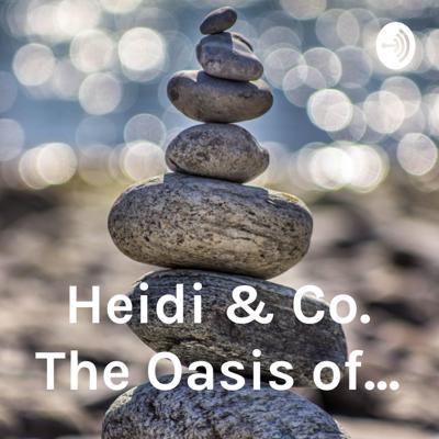 Heidi & Co. The Oasis of...