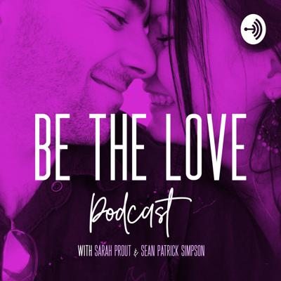 Be The Love Podcast
