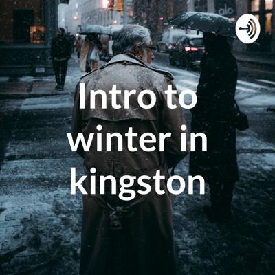 Intro to winter in kingston