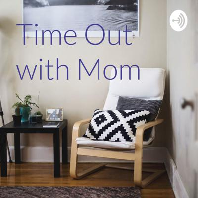 Time Out with Mom