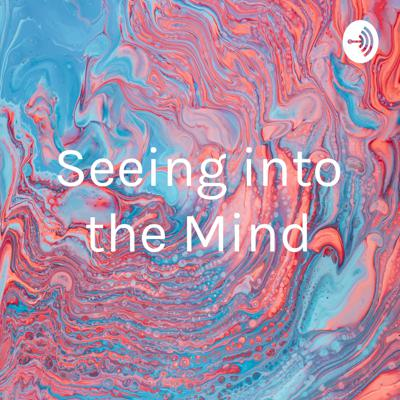 Seeing into the Mind