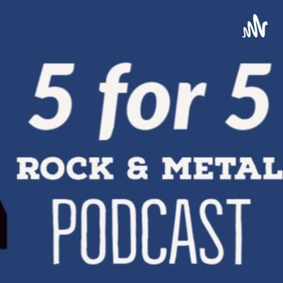 5 for 5 Rock & Metal Podcast