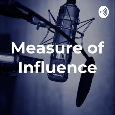 Measure of Influence