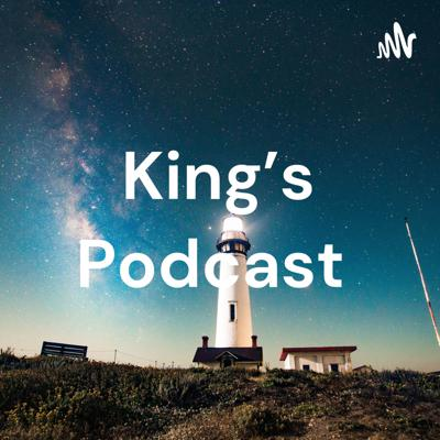 King's Podcast
