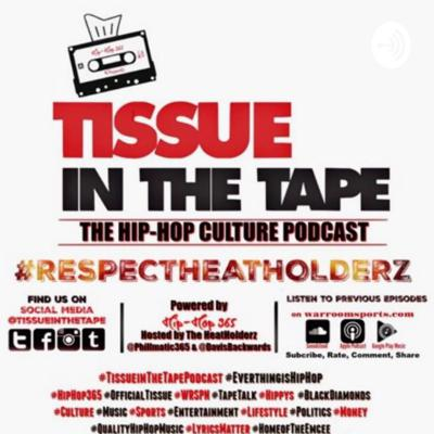 Tissue in The Tape Podcast