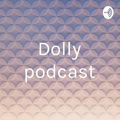 Dolly podcast