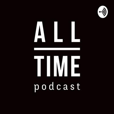All-Time Podcast