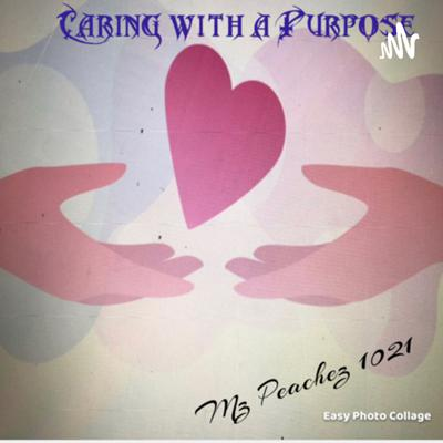 Caring with a purpose with 1 step at a time