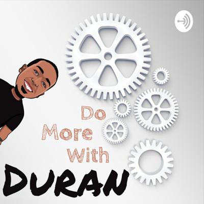 Do More With Duran