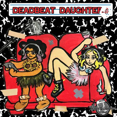 Sarra and Aimy are bored and ignored, broke and woke, and oh so excited to share our voice with all of you! Tune in to find out how we manage and/or navigate through the shambles of our lives. Support this podcast: https://anchor.fm/deadbeat-daughters/support