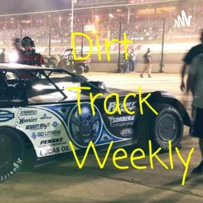 Dirt Track Weekly
