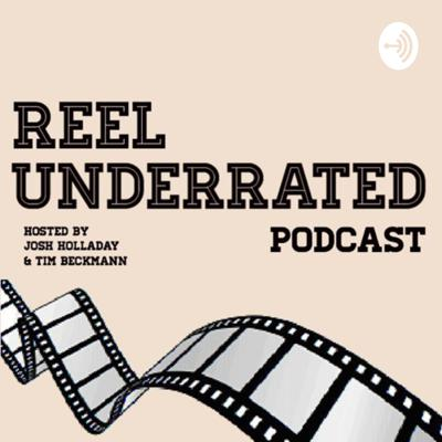 Reel Underrated- Movie Podcast