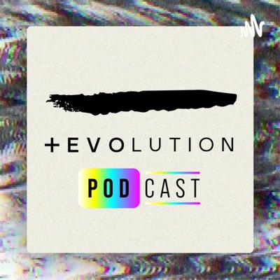 The Evolution Podcast