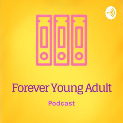 Forever Young Adult Podcast